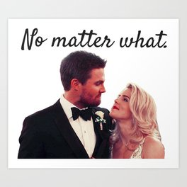 olicity - no matter what Art Print