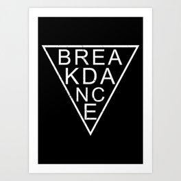 BREAKDANCE  Art Print