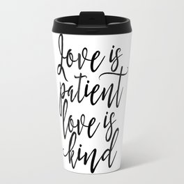 love is patient love is kind,love quote,love sign,family gift,couples gift,engagement gift,quotes Travel Mug