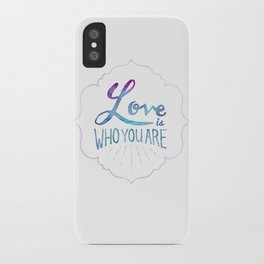 Love is Who You Are iPhone Case