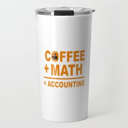 Coffee + Math = Accounting Travel Mug