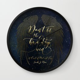 Don't let the hard days win. A Court of Mist and Fury (ACOMAF) Wall Clock