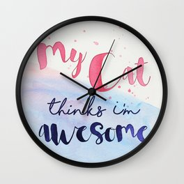 My Cat thinks I'm awesome Wall Clock