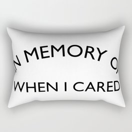 In Memory of when I cared Sarcastic Quote Rectangular Pillow