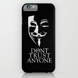 Don't Trust Anyone iPhone Case