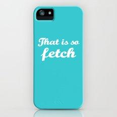 Mean Girls #3 – Fetch Slim Case iPhone (5, 5s)
