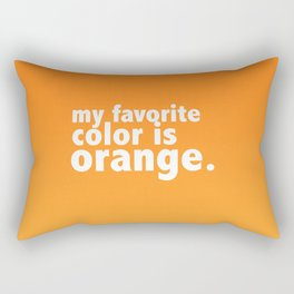 My Favorite Color is ORANGE Rectangular Pillow