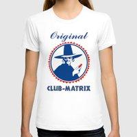 matrix T-shirts featuring Club Matrix by dP ARТ