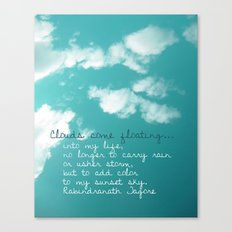 Clouds come floating... Canvas Print
