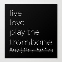Live, love, play the trombone (dark colors) Canvas Print