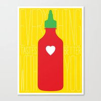 "sriracha Canvas Prints featuring Sriracha Print - ""Everything Tastes Better With You"" by The Best Part"