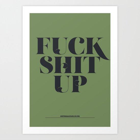 F**K S**T Up Art Print