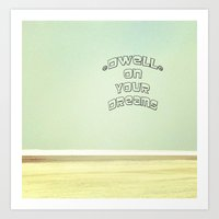 Dwell on Your Dreams Art Print