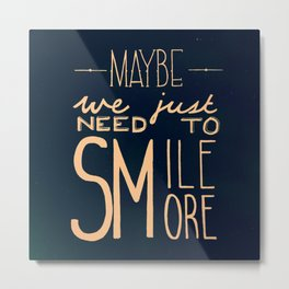 Smile More Metal Print
