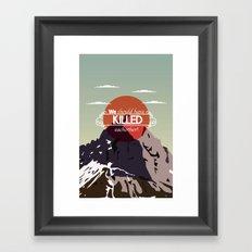 We should have killed each other Framed Art Print