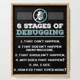 Computer Programmer Design: 6 Stages of Debugging Serving Tray