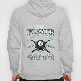 Funny Billiards Pool Player I Could Shoot Better Hoody