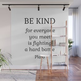 BE KIND - PLATO Wall Mural