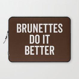 Brunettes Do It Better Funny Saying Laptop Sleeve