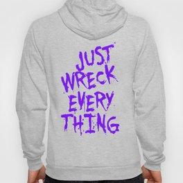 Just Wreck Everything Violet Blue Grunge Graffiti Hoody
