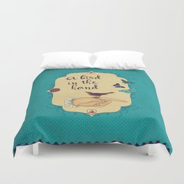 A bird in the hand Duvet Cover