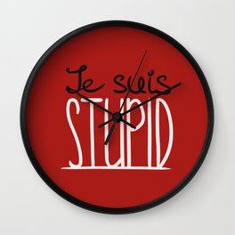 Je suis STUPID Wall Clock