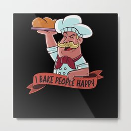 Funny saying I Bake People Happy for Baker Metal Print
