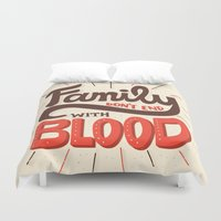 risa rodil Duvet Covers featuring Family Don't End With Blood by Risa Rodil