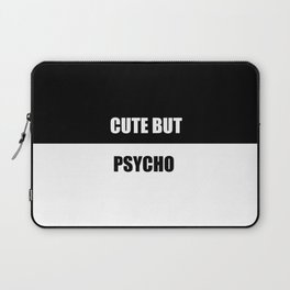 cute but psycho funny quote Laptop Sleeve