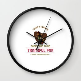 There Is Always Thanksgiving Wall Clock