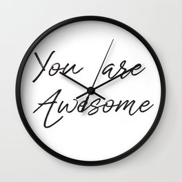 You are awesome. Inscription of vector letters Wall Clock