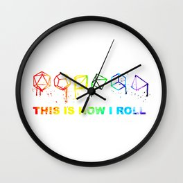 This is how I roll Gamer Dice Classic T-Shirt Wall Clock