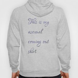 This is my asexual coming out shirt Hoody