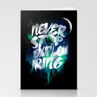 never stop exploring Stationery Cards featuring NEVER STOP EXPLORING by dzeri29