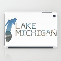 michigan iPad Cases featuring Lake Michigan by Heather Searles
