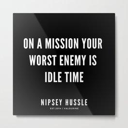 12   Nipsey Hussle Quotes Metal Print
