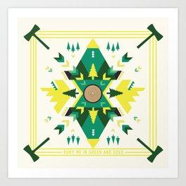 Bury Me in Green & Gold  Art Print