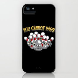 You Cannot Pass - Bowling Team Gift Idea iPhone Case