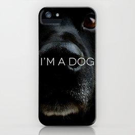 I'M AN ANIMAL // i'm a dog iPhone Case