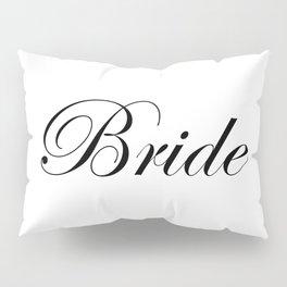 Bride - white Pillow Sham