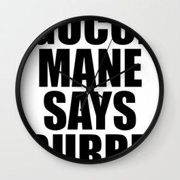 GUCCI MANE SAYS BURRR Wall Clock