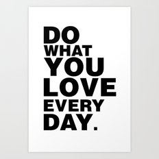 Do What You Love Everyday Art Print
