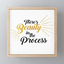 There's Beauty in the Process Framed Mini Art Print