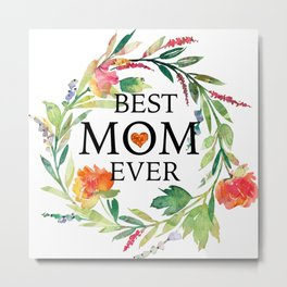 Best mom ever text-colorful wreath Metal Print