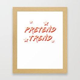 Cool & Funny Pretending Tshirt Design Pretend trend Framed Art Print