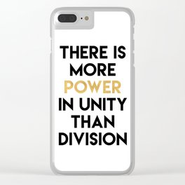 THERE IS MORE POWER IN UNITY THAN DIVISION Clear iPhone Case
