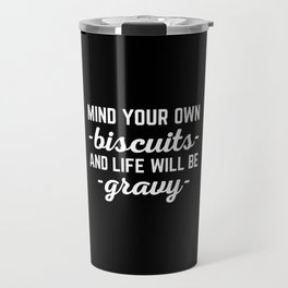 Life Will Be Gravy Funny Quote Travel Mug