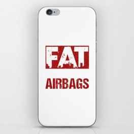 I'm Not Fat God Gave Me Airbags Because I'm Precious iPhone Skin