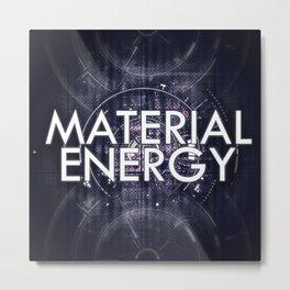 Material Energy Metal Print