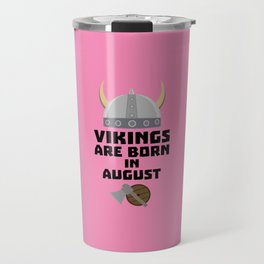 Vikings are born in August T-Shirt D7ged Travel Mug